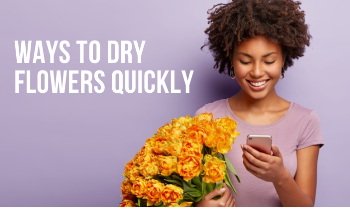dry flowers quickly